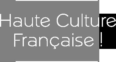 Haute culture française !